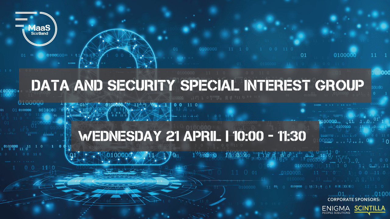 MaaS Scotland Special Interest Group: Data and Security