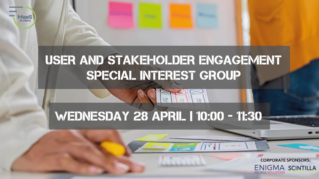 MaaS Scotland Special Interest Group: User and Stakeholder Engagement
